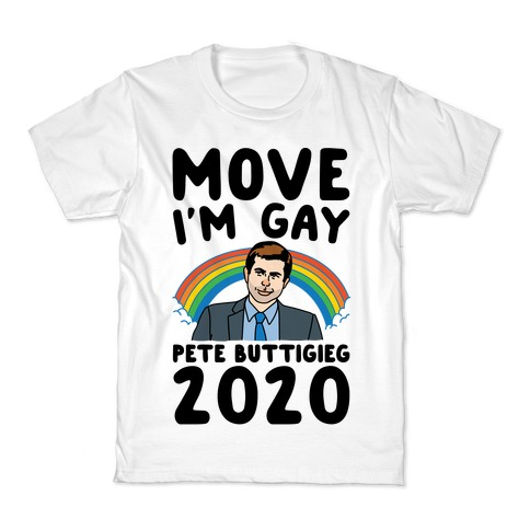 Move I'm Gay Pete Buttigieg 2020 Kids T-Shirt