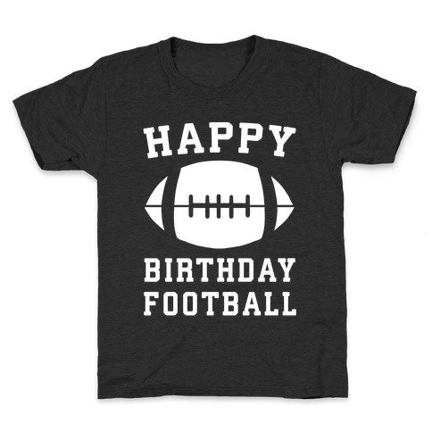 Happy Birthday, Football Kids T-Shirt