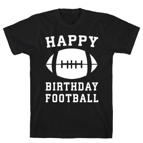 Happy Birthday, Football T-Shirt