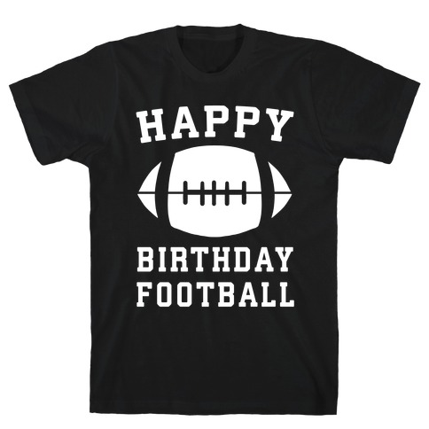 Happy Birthday, Football T-Shirt