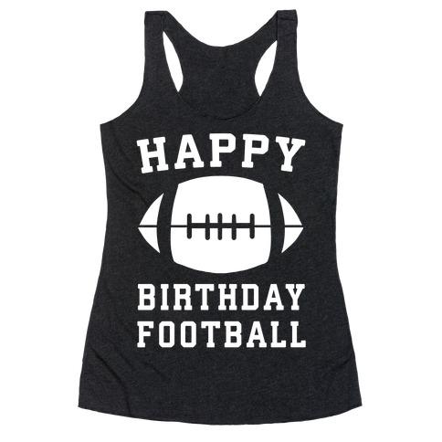 Happy Birthday, Football Racerback Tank Top