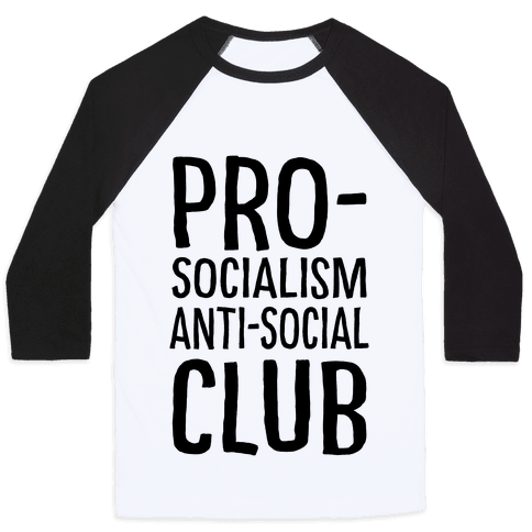 Pro-Socialism Anti-Social Club Baseball Tee