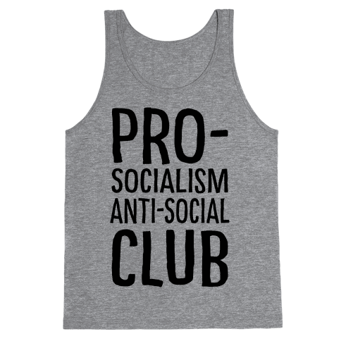 Pro-Socialism Anti-Social Club Tank Top