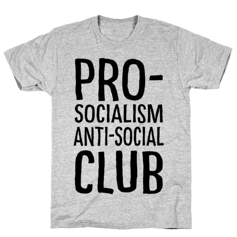 Pro-Socialism Anti-Social Club T-Shirt