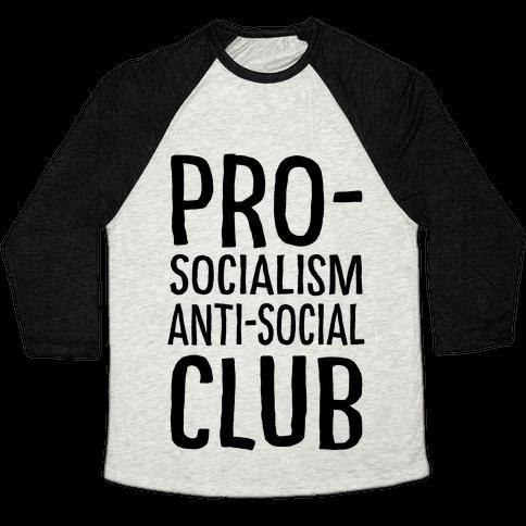 Pro-Socialism Anti-Social Club Baseball Tee
