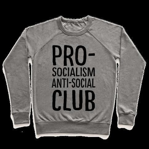 Pro-Socialism Anti-Social Club Pullover