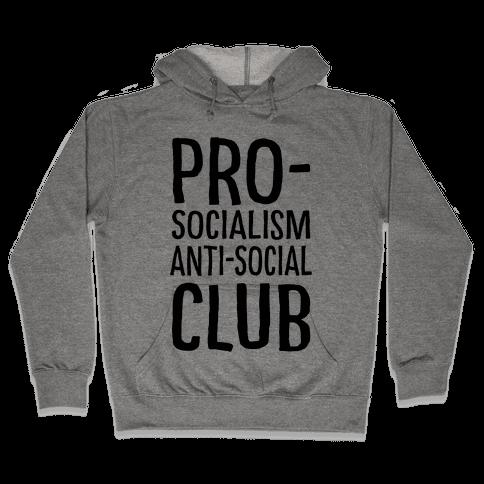 Pro-Socialism Anti-Social Club Hooded Sweatshirt