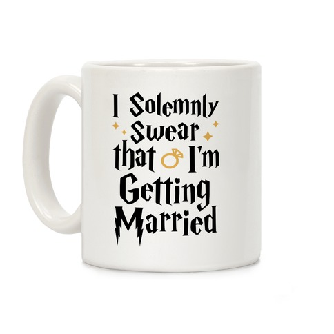 I Solemnly Swear That I'm Getting Married Coffee Mug