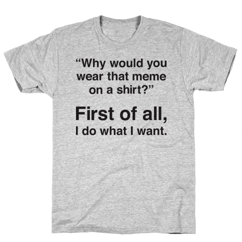 First of All Meme Mens T-Shirt