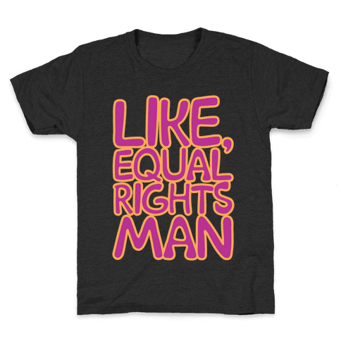 Like Equal Rights Man Parody White Print Kids T-Shirt