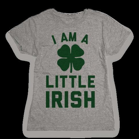 I Am A Little Irish Womens T-Shirt