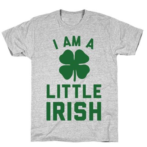 I Am A Little Irish T-Shirt