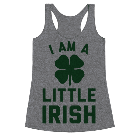I Am A Little Irish Racerback Tank Top