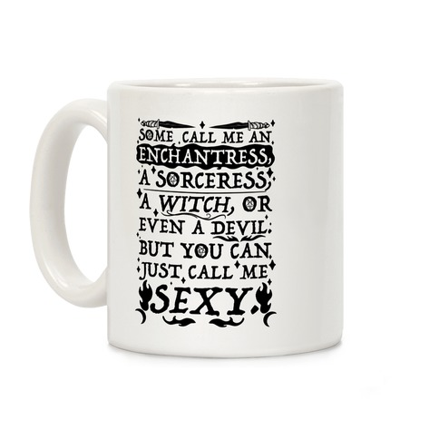 Just Call Me Sexy Witch Coffee Mug