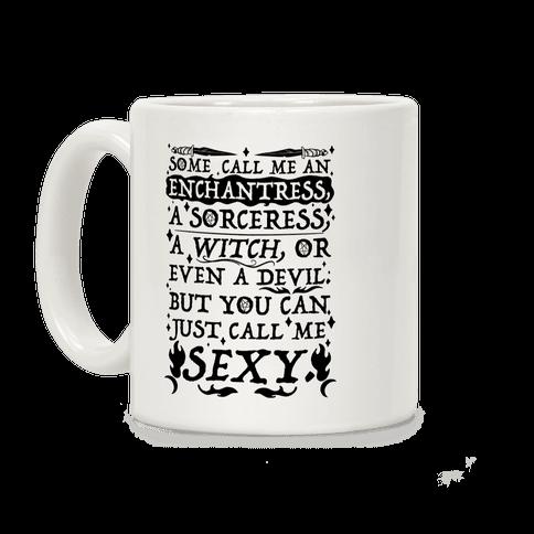 Just Call Me Sexy Witch Coffee Mug