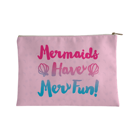 Mermaids Have Mer Fun Accessory Bag