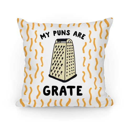 My Puns are Grate Pillow