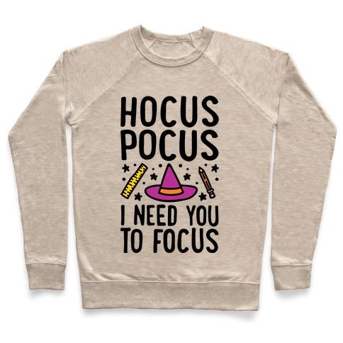 Hocus Pocus I Need You To Focus Pullover