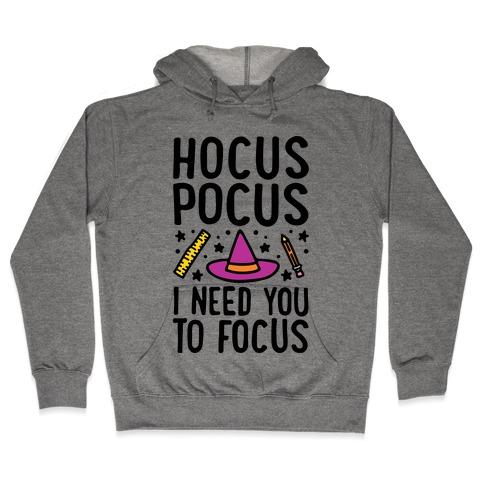 Hocus Pocus I Need You To Focus Hooded Sweatshirt