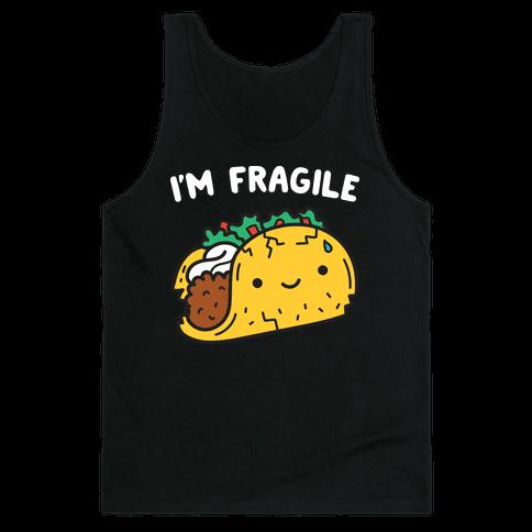 I'm Fragile Taco Tank Top