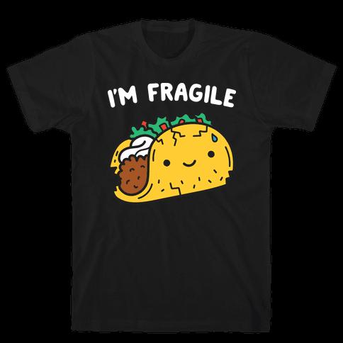 I'm Fragile Taco Mens/Unisex T-Shirt