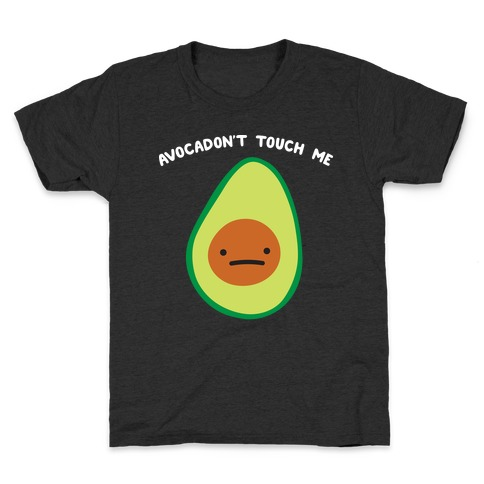 Avocadon't Touch Me Kids T-Shirt