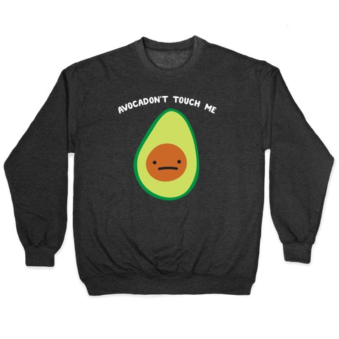 Avocadon't Touch Me Pullover
