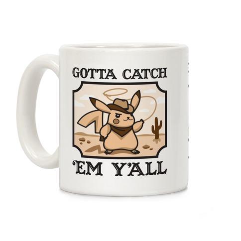 Gotta Catch 'Em Y'all Coffee Mug