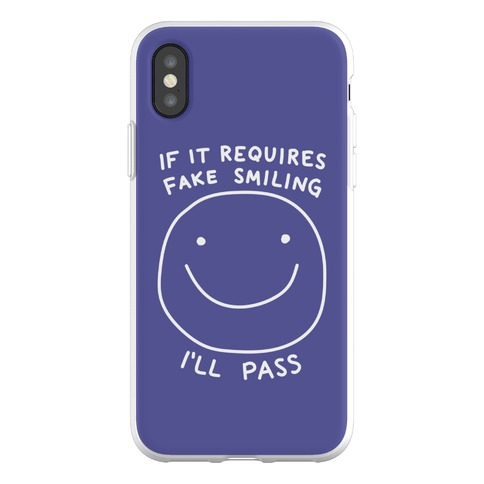 If It Requires Fake Smiling I'll Pass Phone Flexi-Case