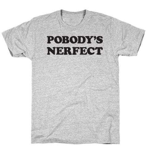 Pobody's Nerfect Mens T-Shirt