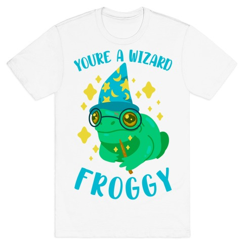 You're a Wizard Froggy T-Shirt