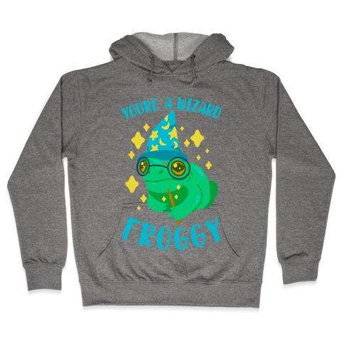 You're a Wizard Froggy Hooded Sweatshirt