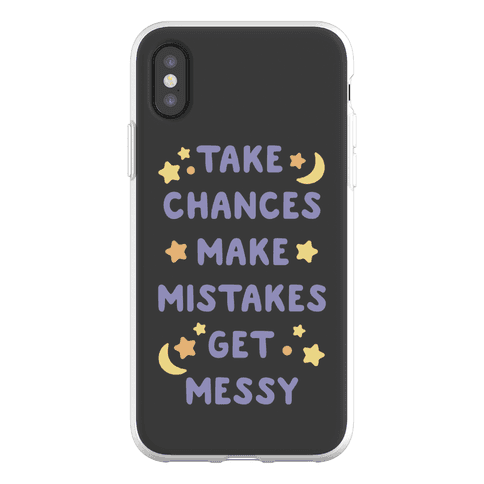 Take Chances Make Mistakes Get Messy Phone Flexi-Case