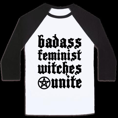 Badass Feminist Witches Unite Baseball Tee