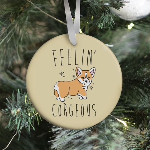 Feelin' Corgeous Ornament