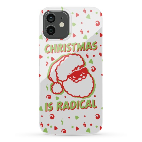 Christmas Is Radical Phone Case