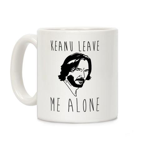Keanu Leave Me Alone White Print Coffee Mug