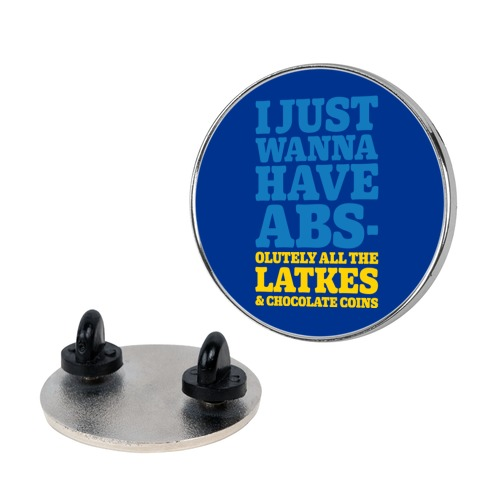 I Just Wanna Have Abs-olutely All The Latkes Pin