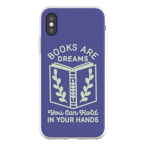 Books Are Dreams You Can Hold in Your Hands Phone Flexi-Case