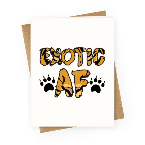 Exotic AF Greeting Card
