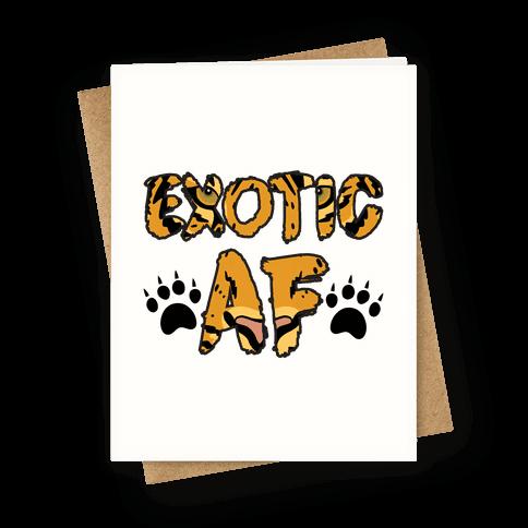 Exotic AF Greeting Card