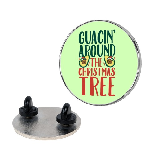 Guacin' Around The Christmas Tree pin