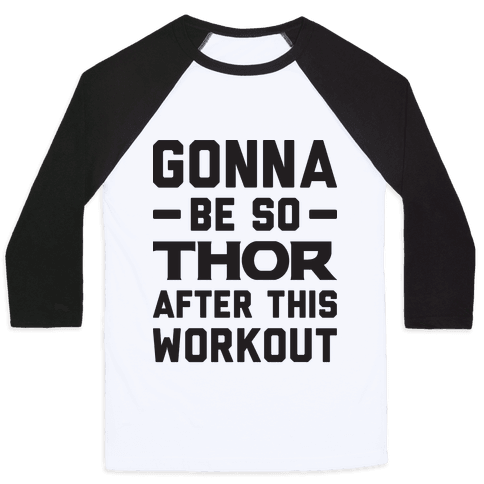 Gonna Be So Thor After This Workout Baseball Tee