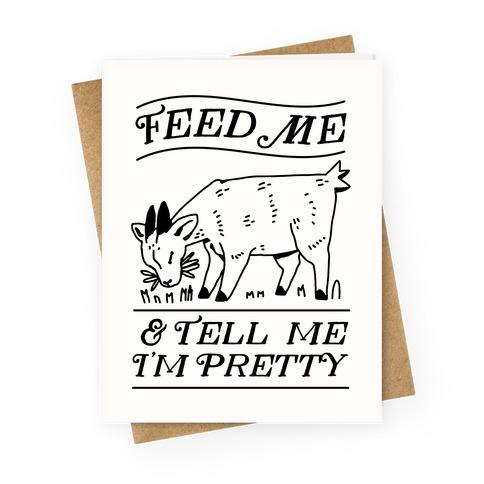 Feed Me & Tell Me I'm Pretty Goat Greeting Card