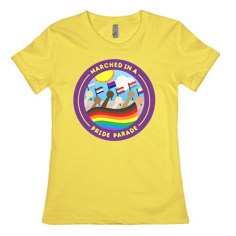 Marched In A Pride Parade Patch Womens T-Shirt