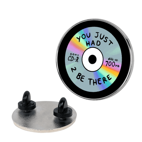 You Just Had To Be There - Mix CD Pin