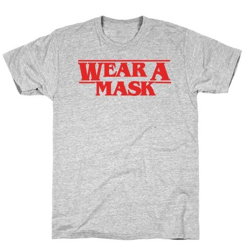 Wear A Mask Stranger Things Parody T-Shirt