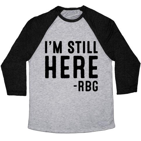 I'm Still Here RBG Quote