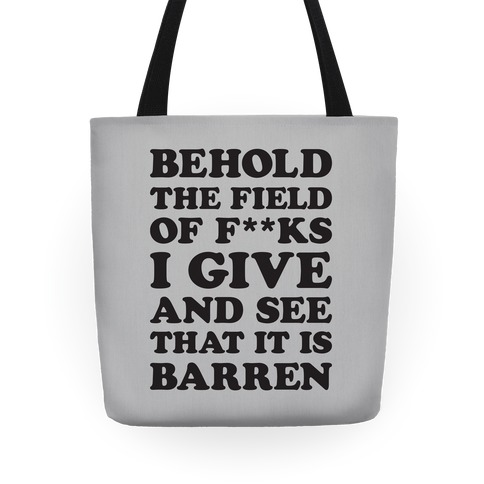 Behold The Field Of F**ks I Give Tote