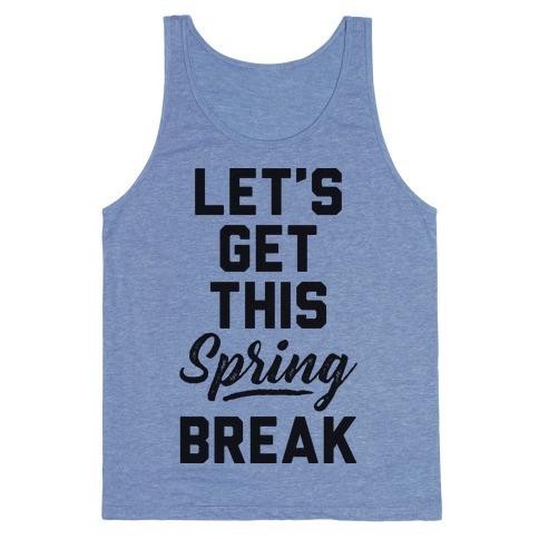 Let's Get This Spring Break Tank Top